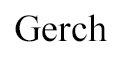 Gerch
